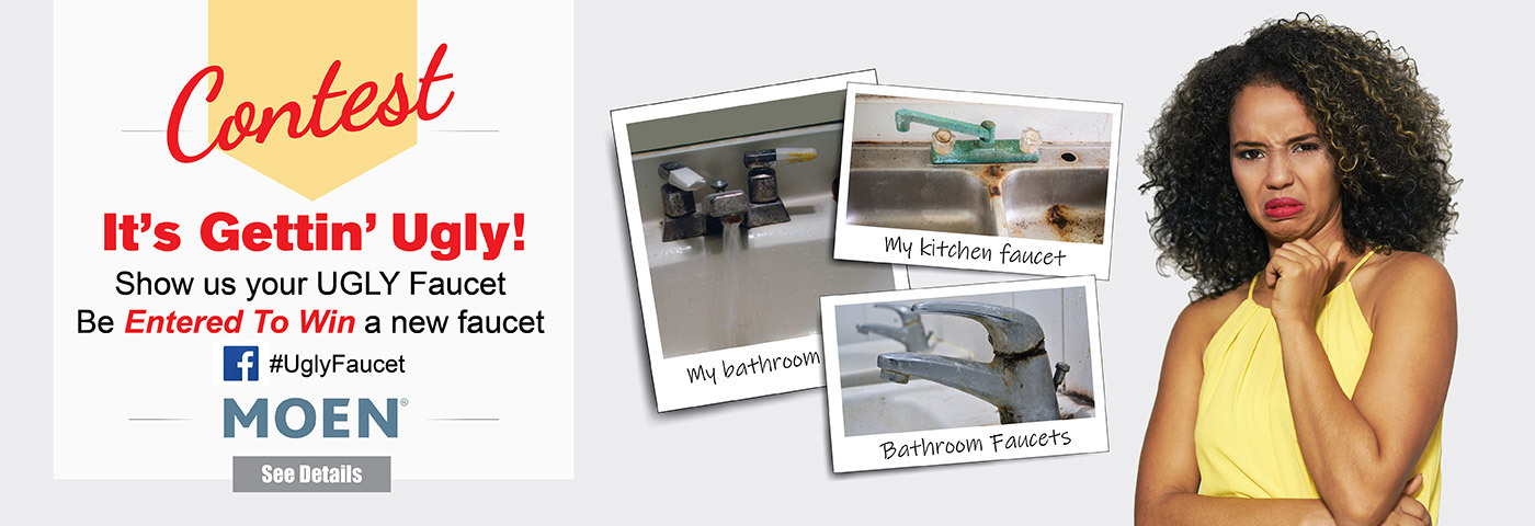 Contest - It's Gettin Ugly! Show us your UGLY faucet - Be Entered to Win a new faucet