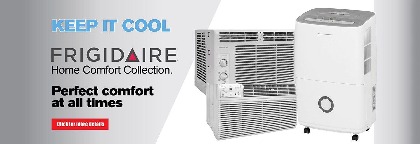 Keep it Cool - Frigidaire Home Comfort Collection. Perfect comfort all the time